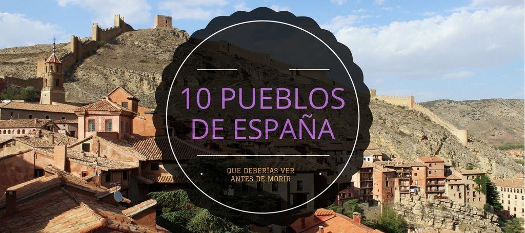 10 Pueblos De España Que Deberías Ver Antes De Morir Un Planeta Por Viajar